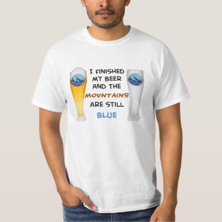 Mountains are still blue t shirt
