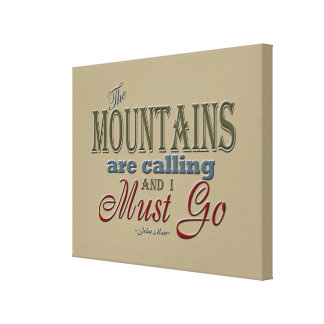 Mountains Calling Typography Quote - John Muir Canvas Print
