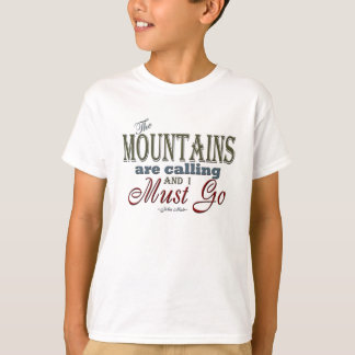 Mountains Calling Typography Quote - John Muir T-Shirt