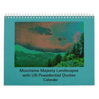 Mountains Majesty with presidential quotes Calendar