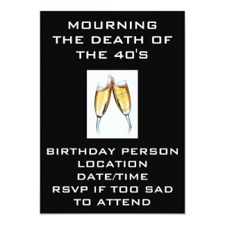 """MOURNING THE DEATH OF THE 40'S INVITATION 5"""" X 7"""" INVITATION CARD"""