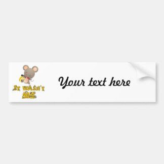 Mouse and cheese .. car bumper sticker