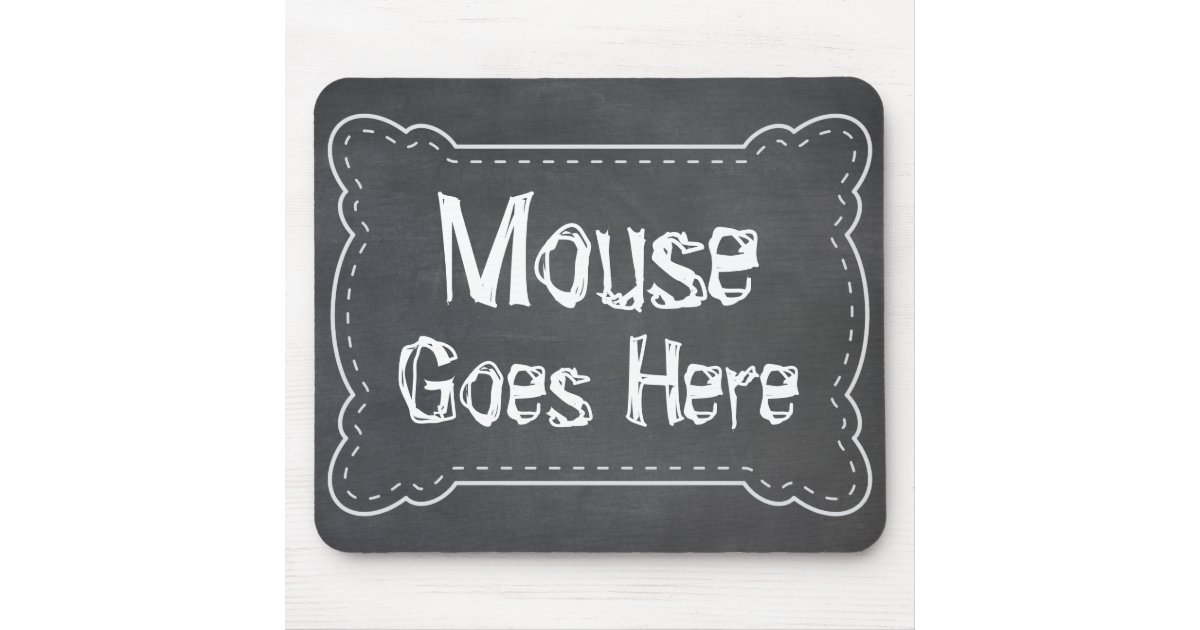 Mouse Goes Here Blackboard Mouse Pad | Zazzle