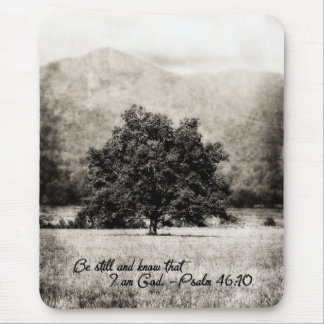 Mouse Pad- Be Still and Know that I am God Mouse Pad