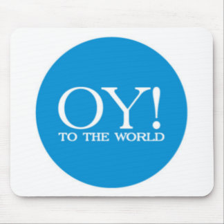 Mouse Pad - Oy to the World