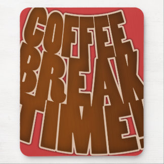 Mousemat Coffee Break Time Funny Template Custom Mouse Pad