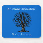 "Mousepad<br><div class=""desc"">For the genealogist in you!</div>"