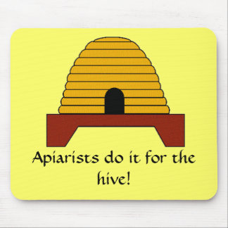 Mousepad - Apiarists do it for the hive
