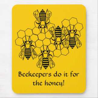 Mousepad - Beekeepers do it for the honey!
