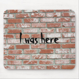 Mousepad - Brickwall, I was here