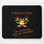 Mousepad - Chilling With Attitude