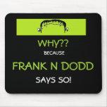 Mousepad de Frank N Dodd Tapete De Ratones