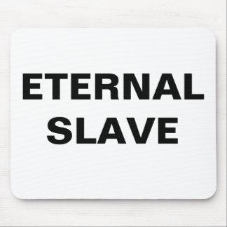 Mousepad Eternal Slave