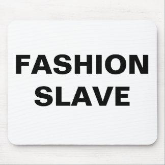 Mousepad Fashion Slave