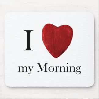 Mousepad i Morning love my