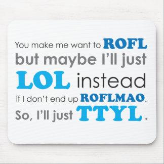 Mousepad LOL ROFL ROFLMAO TTYL de las siglas Alfombrilla De Raton