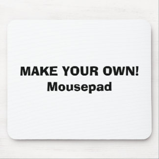 MOUSEPAD - MAKE YOUR OWN!