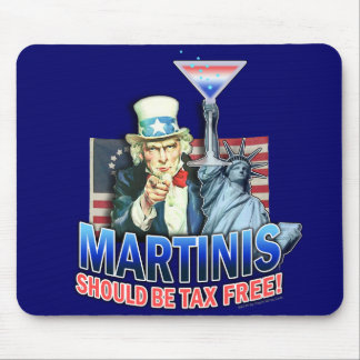 Mousepad - Martinis Should be Tax Free