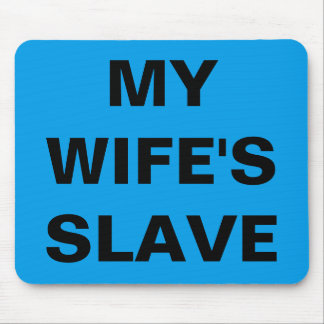 Mousepad My Wife's Slave