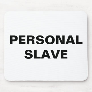 Mousepad Personal Slave