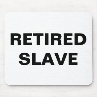 Mousepad Retired Slave