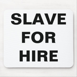 Mousepad Slave For Hire