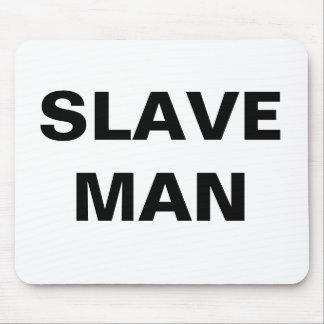 Mousepad Slave Man