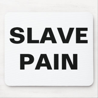 Mousepad Slave Pain