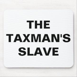 Mousepad The Taxman's Slave