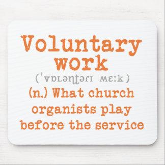 Mousepad voluntario del trabajo para los organista tapete de ratones
