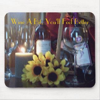 Mousepad, Wine un pedazo, usted sentirá mejor Tapetes De Ratones