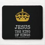 [Crown]  jesus  the king  of kings   [Crown]  jesus  the king  of kings  Mousepads