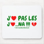 j' [Love heart] pas les j' [Love heart] ...na !!! [Broken heart]  j' [Love heart] pas les j' [Love heart] ...na !!! [Broken heart]  Mousepads