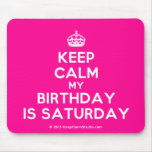 [Crown] keep calm my birthday is saturday  Mousepads