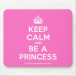 [Crown] keep calm and be a princess  Mousepads