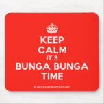 [Crown] keep calm it's bunga bunga time  Mousepads