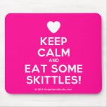 [Love heart] keep calm and eat some skittles!  Mousepads