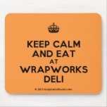 [Crown] keep calm and eat at wrapworks deli  Mousepads