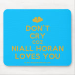 [Two hearts] don't cry coz niall horan loves you  Mousepads