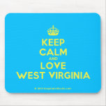 [Crown] keep calm and love west virginia  Mousepads