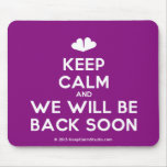 [Two hearts] keep calm and we will be back soon  Mousepads