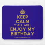 [Crown] keep calm y'all will enjoy my birthday  Mousepads