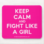 keep calm and fight like a girl  Mousepads