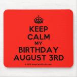 [Crown] keep calm my birthday august 3rd  Mousepads
