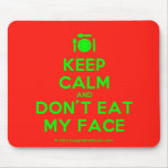 [Cutlery and plate] keep calm and don't eat my face  Mousepads