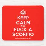 [Crown] keep calm and fuck a scorpio  Mousepads