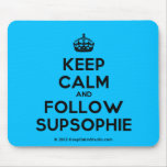 [Crown] keep calm and follow supsophie  Mousepads