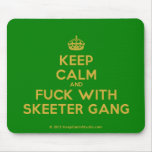 [Crown] keep calm and fuck with skeeter gang  Mousepads