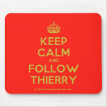 [Crown] keep calm and follow thierry  Mousepads