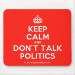[Crown] keep calm and don't talk politics  Mousepads